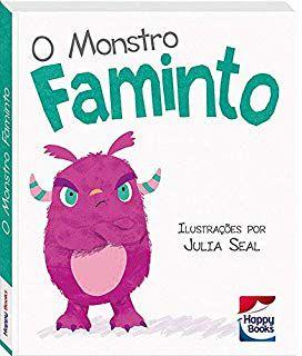 Livro para Crianças – Atitudes Crianças – O Monstro Faminto – Happy Books