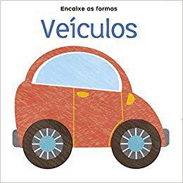 Livro Veiculos - Encaixe As Formas