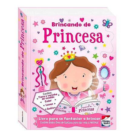Livro - Fazendo A Festa -  Brincando De Princesa - Fantasia