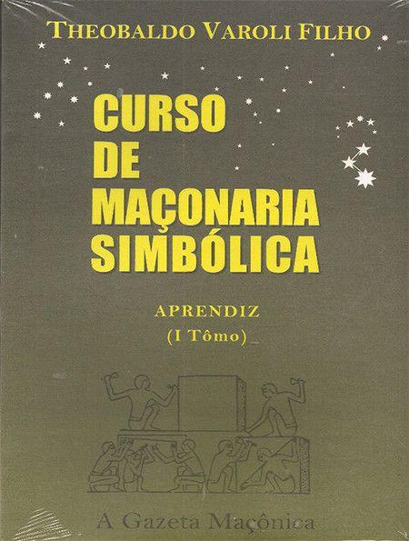 Curso de Maçonaria Simbólica Aprendiz - Tomo I