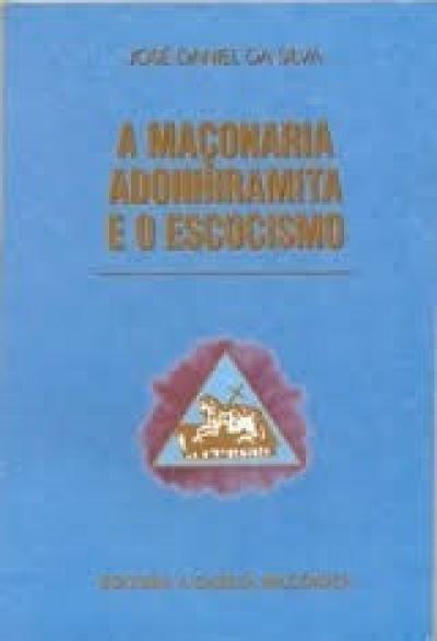 Livro - A Maçonaria Adonhiramita e o Escocismo