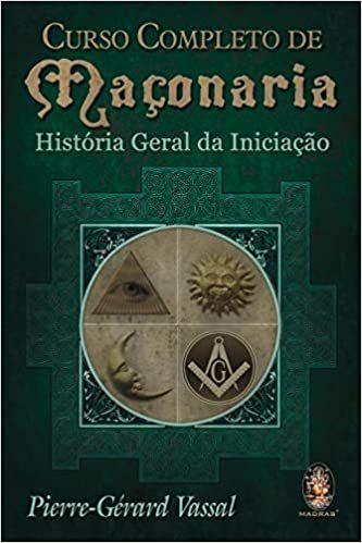 Livro - Curso completo de maçonaria: História geral da iniciação