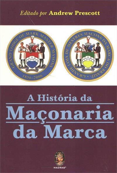 A História da Maçonaria da Marca