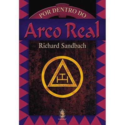 Por Dentro do Arco Real - Richard Sandbach
