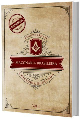 MAÇONARIA BRASILEIRA: a história ocultada