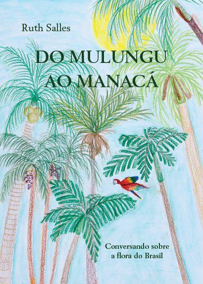 Do Mulungu ao Manacá