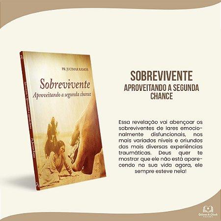 SOBREVIVENTE - Aproveitando a Segunda Chance