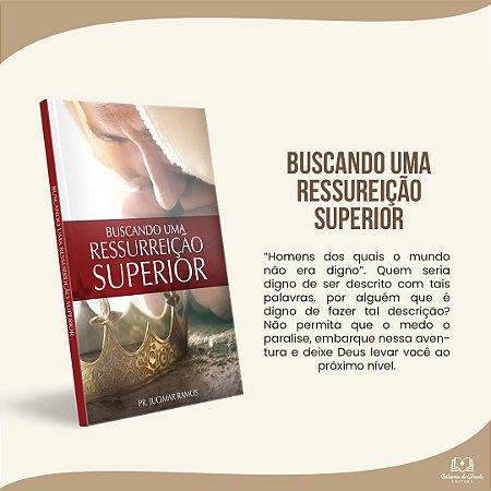 BUSCANDO UMA RESSURREIÇÃO SUPERIOR