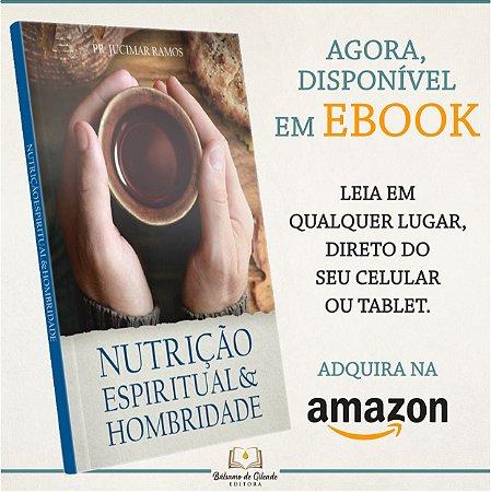 Nutrição Espiritual & Hombridade (eBook Kindle)