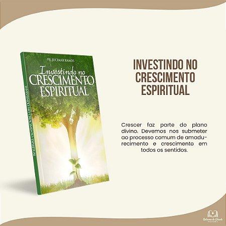INVESTINDO NO CRESCIMENTO ESPIRITUAL