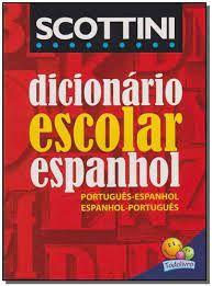 DICIONARIO ESCOLAR DE ESPANHOL SCOTTINI