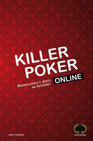 Killer Poker Online - Volume I