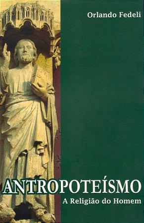 Antropoteísmo: a Religião do Homem