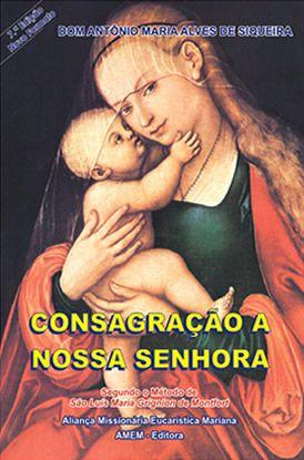 Consagração a Nossa Senhora - Segundo São Luis Maria  de Montfort