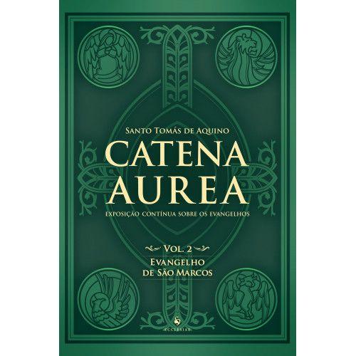 Catena Aurea - Vol. 2 - Evangelho de São Marcos