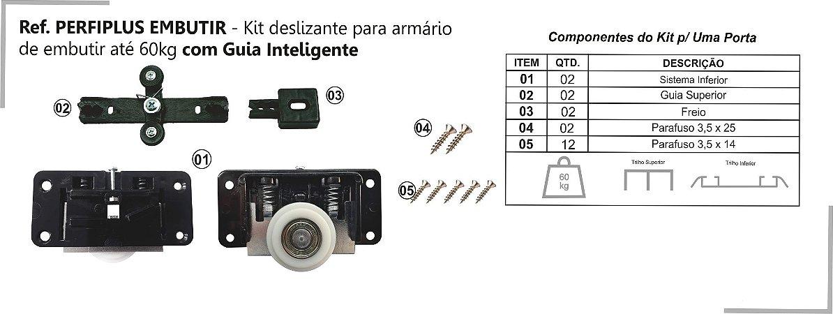 Perfil - Sistema deslizante para armário - PERFIPLUS - Até 60 Kg - Kit Embutir