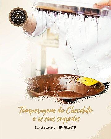 Curso Presencial: Temperagem de Chocolate e os seus segredos com Alisson Jory 19.10.2019 (Sábado)