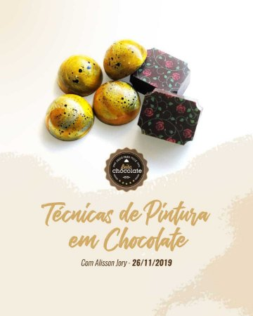 Curso Presencial: Técnicas de Pintura em Chocolate com Alisson Jory 26.11.2019 (terça-feira)