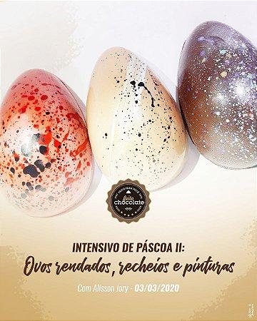 Curso Presencial - Intensivo de Páscoa II: Ovos rendados, recheios e pinturas com Alisson Jory  03.03.2020 (terça)