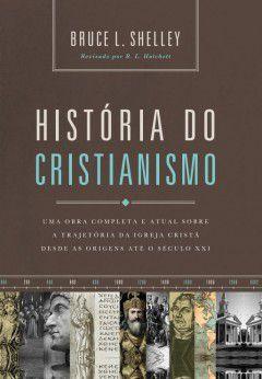 História do Cristianismo - Bruce L. Shelley