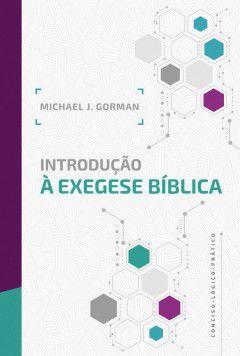 Introdução à Exegese Bíblica - Michael J. Corman