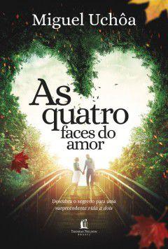 As Quatro Faces do Amor - Miguel Uchôa