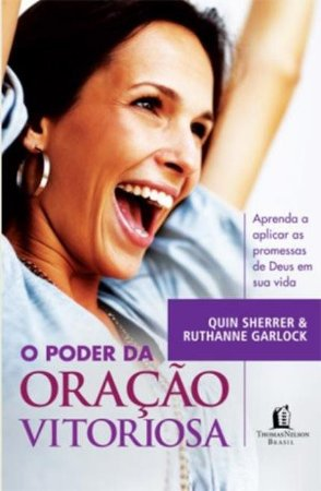 O poder da oração vitoriosa -  Queen Sherrer & Ruthanne Garlock