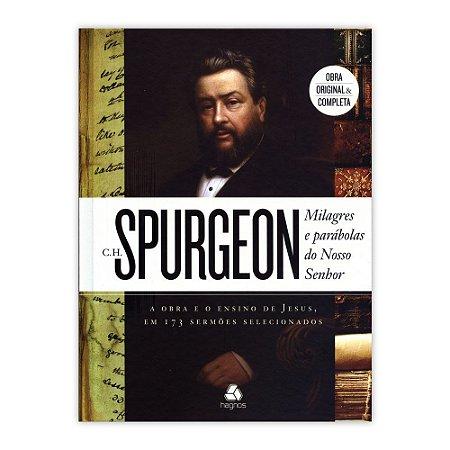 Milagres e parábolas do Nosso Senhor - C. H. Spurgeon
