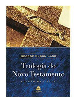 Teologia do Novo Testamento -Ladd