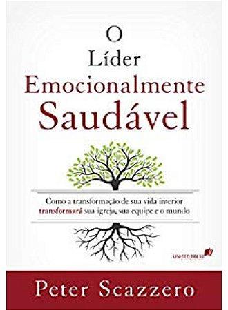 O Líder Emocionalmente Saudável - Peter Scazzero