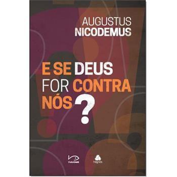 Se Deus for contra nós? - Augustus Nicodemus