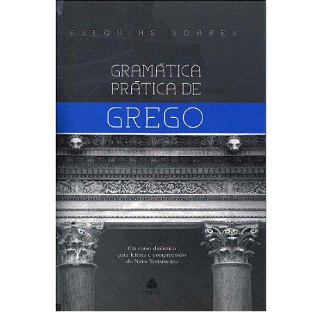 Gramática Prática de Grego - Esquias Soares