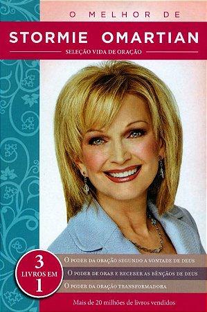 O melhor de Stormie Omartian - Seleção Vida de Oração - 3 livros em 1