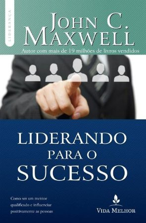 Lideranco Para o Sucesso - John C. Maxwell