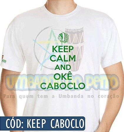 Keep Calm (Várias Estampas e Modelos)