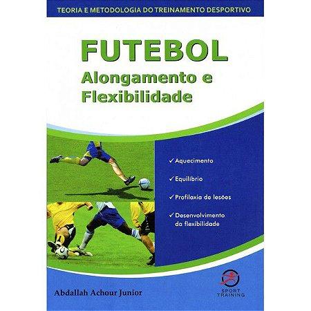 LIVRO • Futebol, Alongamento e Flexibilidade