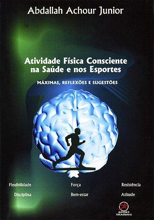 LIVRO • Atividade Física Consciente na Saúde e nos Esportes