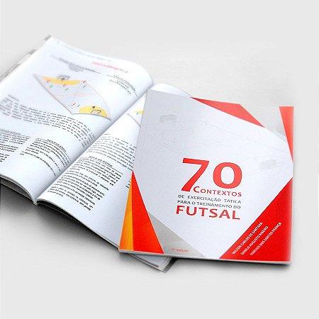 70 Contextos de exercitação tática para o treinamento do Futsal