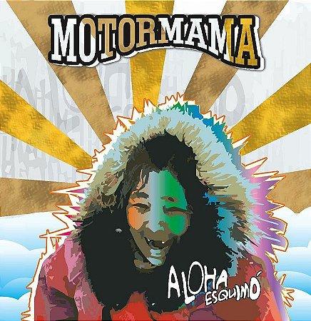 Motormama - Aloha Eskimó (cd)
