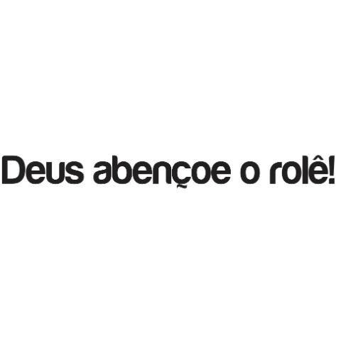 """Adesivo em Recorte """"...Deus abençoe o rolé!"""" - Branco 20 cm"""