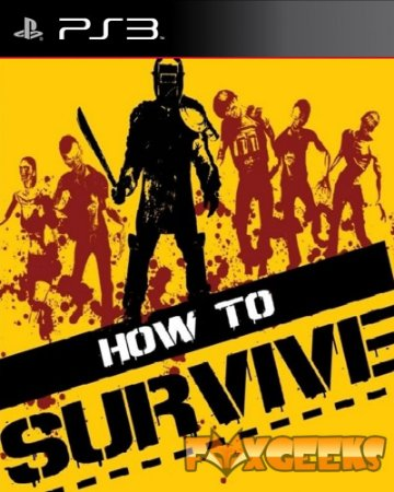 HOW TO SURVIVE [PS3]