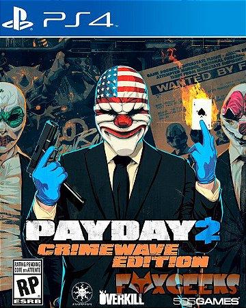 PAYDAY 2: EDIÇÃO CRIMEWAVE [PS4]