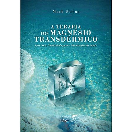 Livro A Terapia do Magnésio Transdérmico