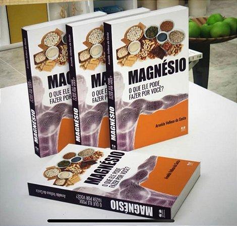 Livro Magnésio o que ele pode fazer por você (segunda edição)