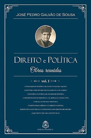 Direito e Política, obras reunidas vol.1 - José Pedro Galvão de Sousa
