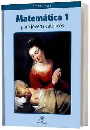 Matemática 1 para jovens católicos SETON