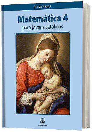 Matemática 4 para jovens católicos SETON