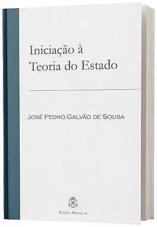 INICIAÇÃO À TEORIA DO ESTADO - José Pedro Galvão de Sousa