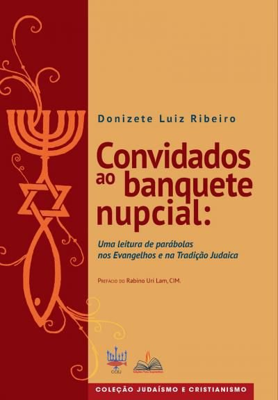 Convidados ao banquete nupcial: uma leitura de parábolas no Evangelho e na Tradição Judaica