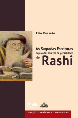 As Sagradas Escrituras explicadas através da genialidade de Rashi.